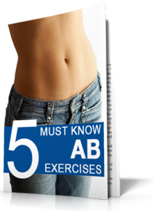 5 Must Know Ab Exercises FREE REPORT from BrilliantNaturalHealth.com!